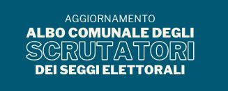 Avviso: Scrutatori dei seggi elettorali aggiornamento dell'Albo unico comunale
